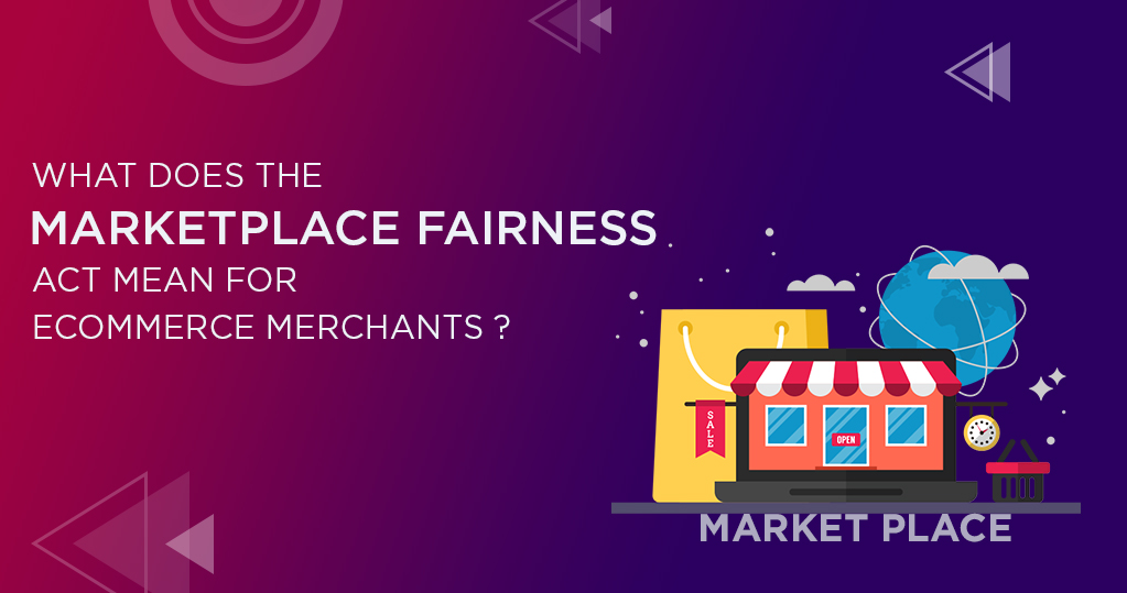 What Does the Marketplace Fairness Act Means for Ecommerce Merchants
