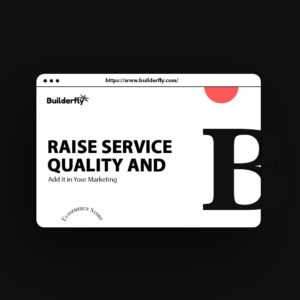 Raise Service Quality and add It in Your Marketing