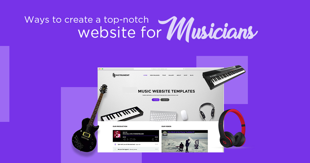 Ways to create a top-notch website for musicians