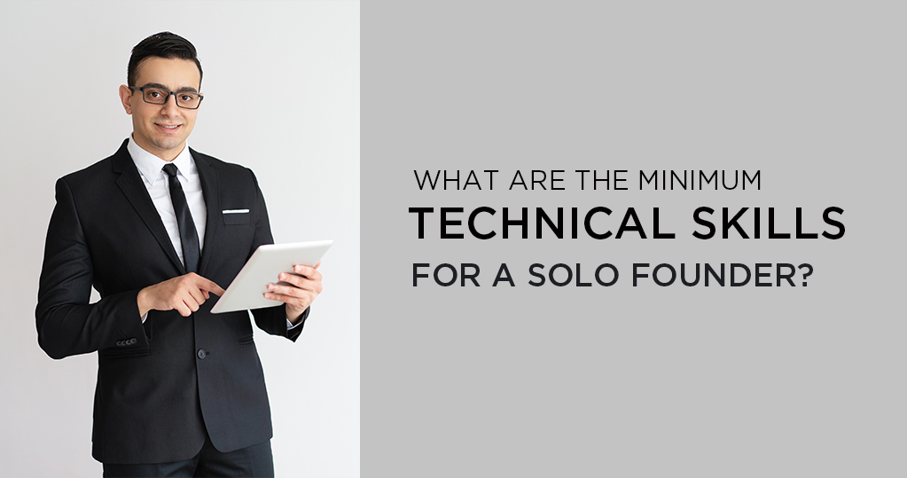 The minimum technical skills for a solo founder