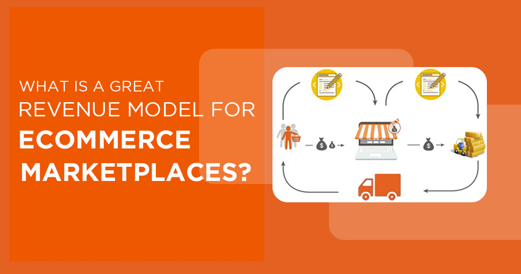 great revenue model for eCommerce marketplaces