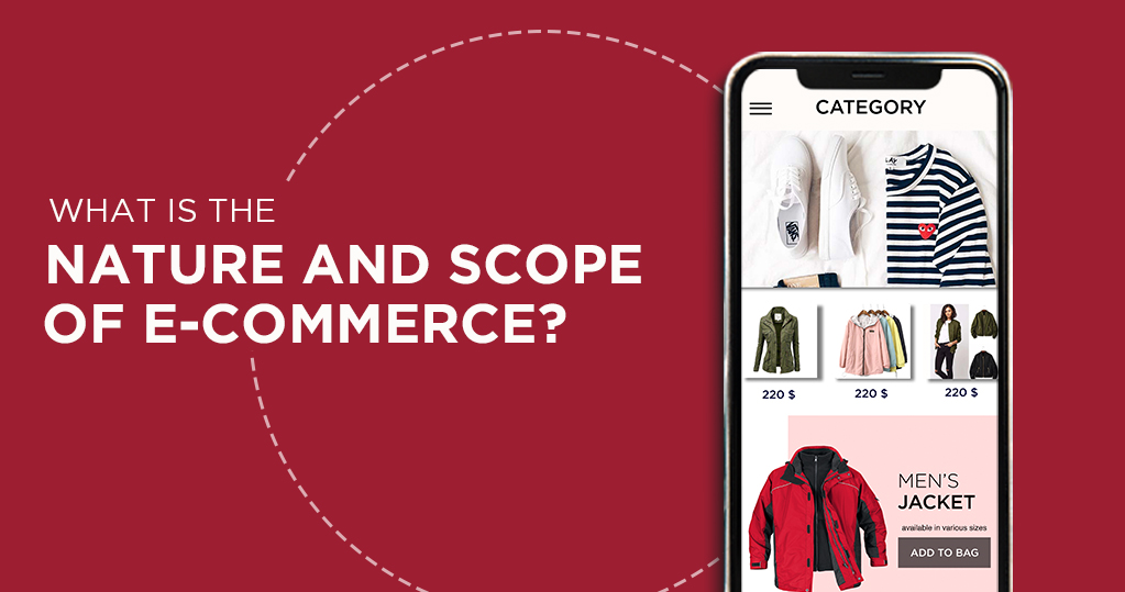 What is the nature and scope of E-commerce