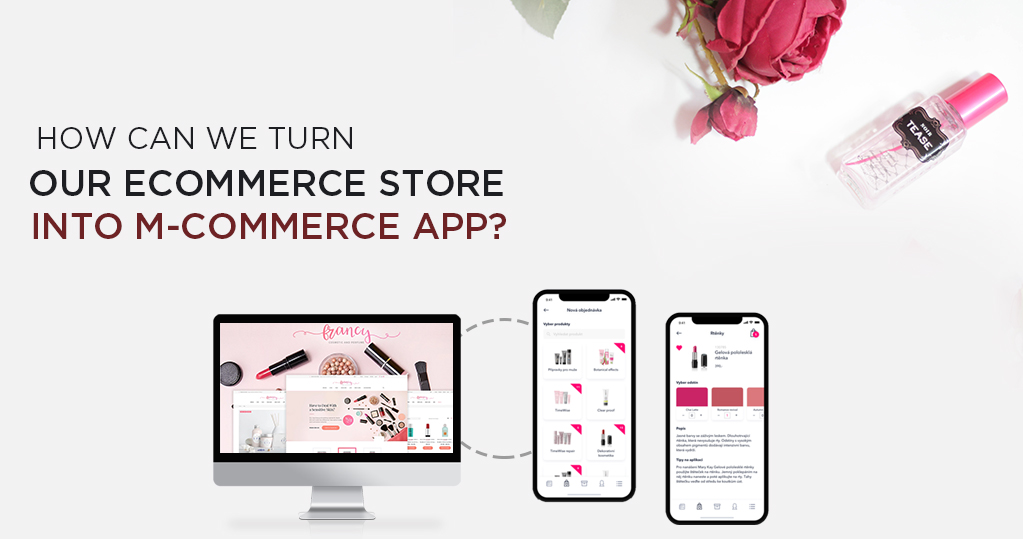 Turn eCommerce store into M-Commerce App