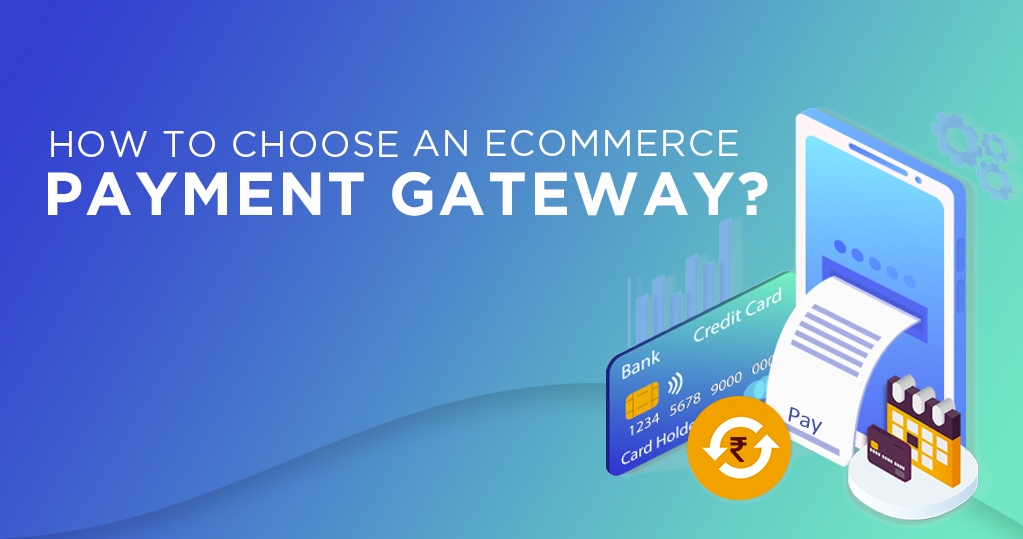 How to Choose an eCommerce payment gateway? - Complete Guide