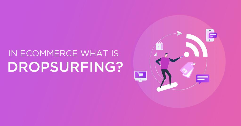 ecommerce dropsurfing