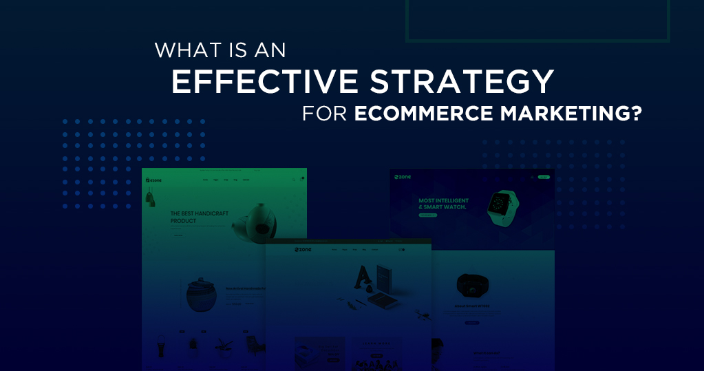 Effective strategy for ecommerce marketing