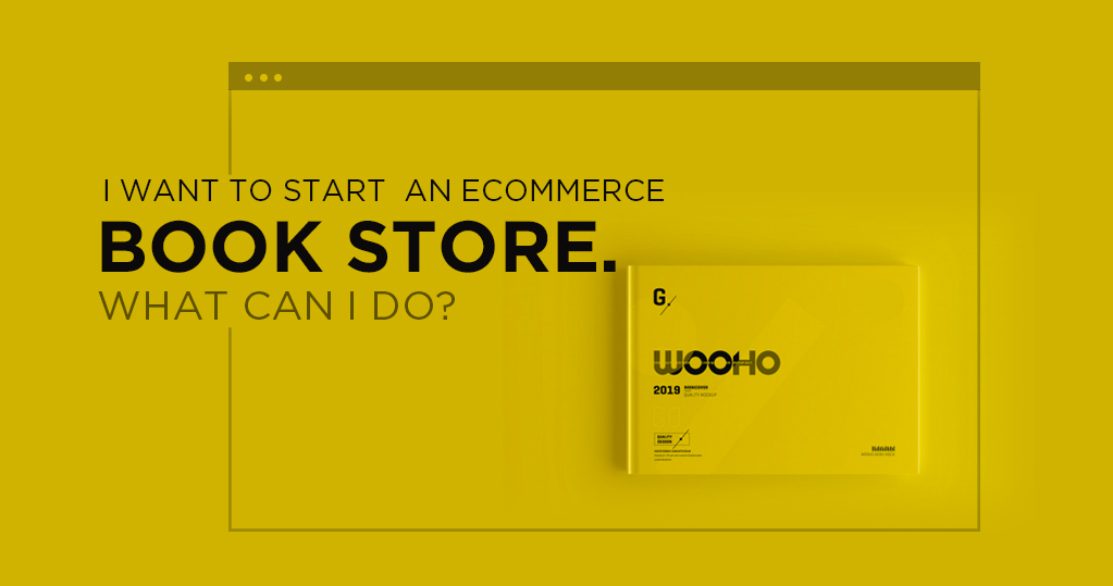 I want to start an eCommerce book store. What can I do