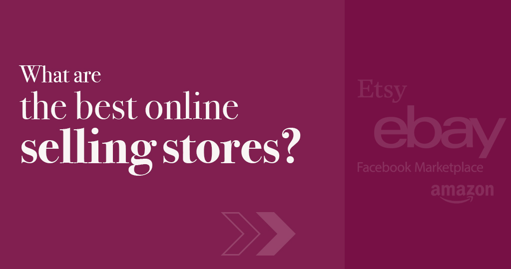 What are the best online selling stores