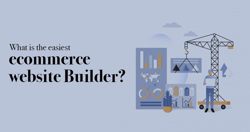 What is the easiest eCommerce website builder