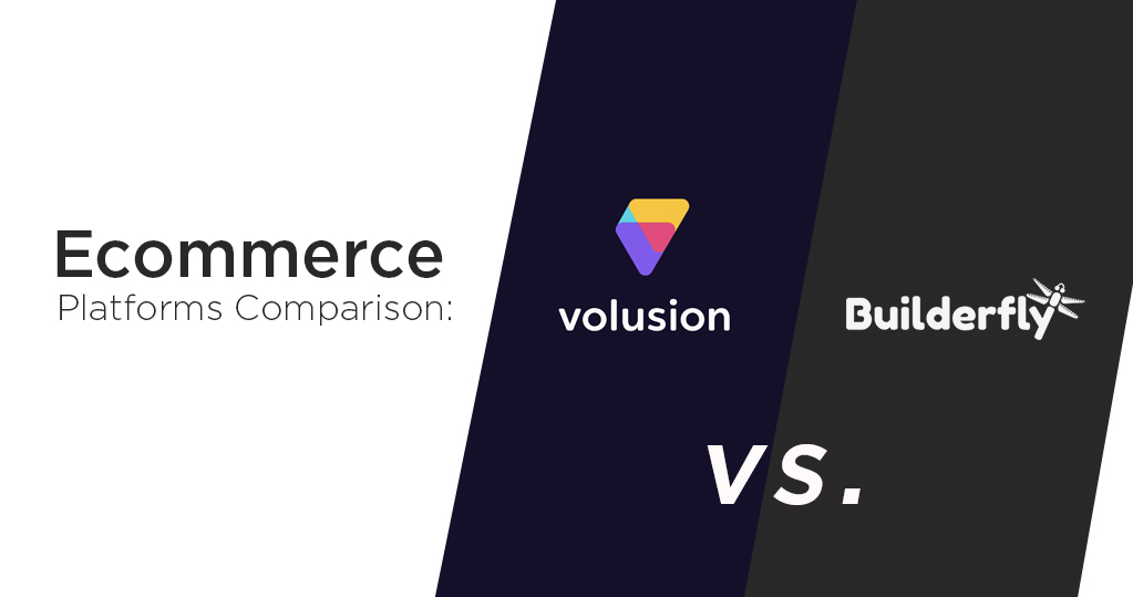 Ecommerce Platforms Comparison: Volusion vs. Builderfly in 2020