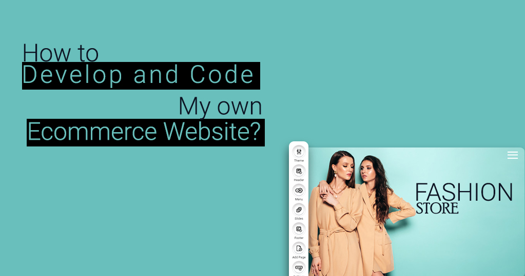 How to Develop and Code my Own Ecommerce Website
