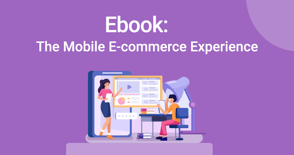 Ebook: The Mobile E-commerce Experience