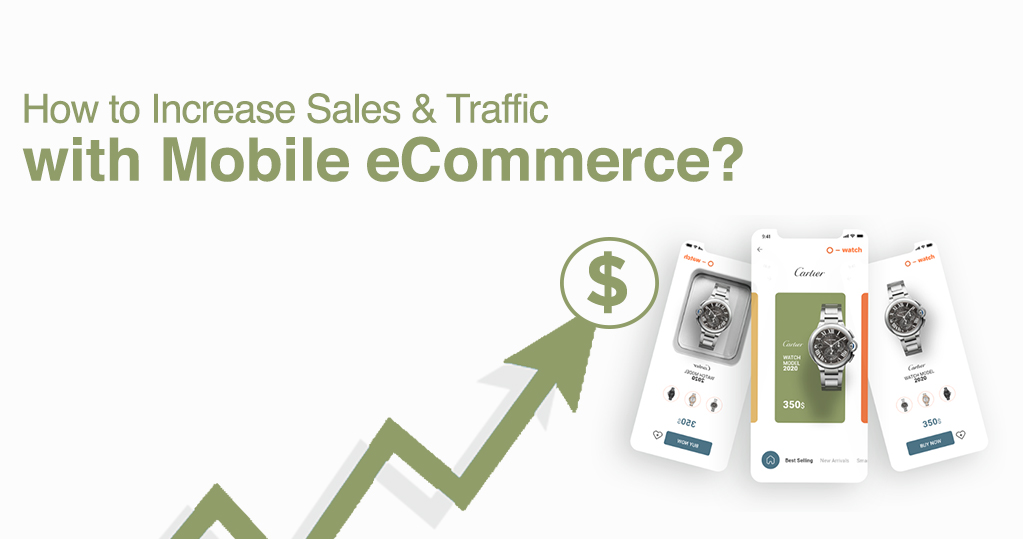 How to increase sales and traffic with mobile eCommerce