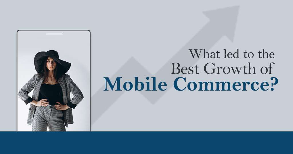 What Led to the Best Growth in Mobile Commerce