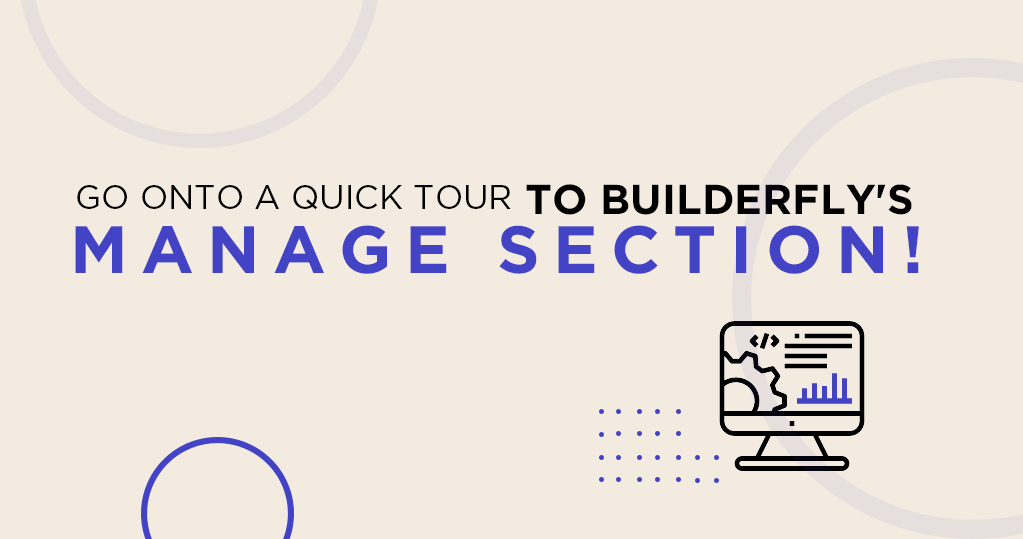 Go onto a quick tour to Builderfly's Manage Section!