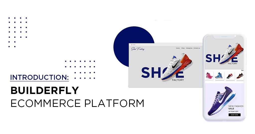 Introduction – Builderfly Ecommerce Platform