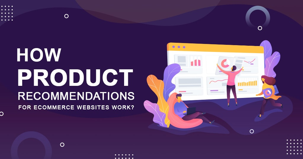 How Product Recommendations for eCommerce Websites Work?