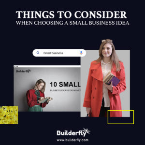 Things to Consider When Choosing a Small Business Idea
